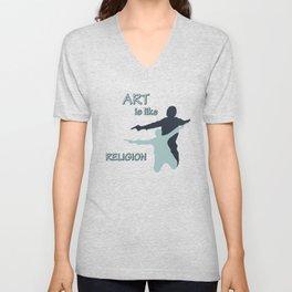 Art is like Religion Unisex V-Neck