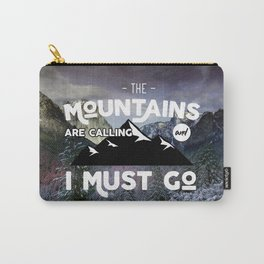 The mountains are calling and I must go Carry-All Pouch