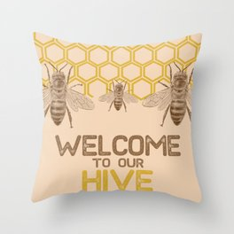 Welcome to Our Hive Throw Pillow