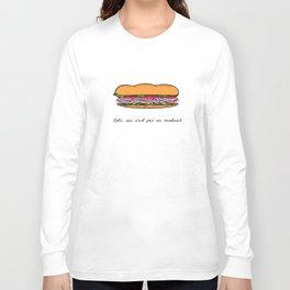 Ceci n'est pas un sandwich Long Sleeve T-shirt