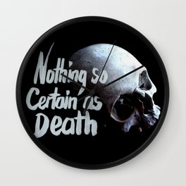 Nothing so certain as death Wall Clock