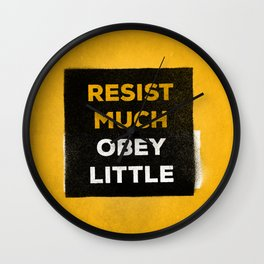 Resist much obey little Wall Clock