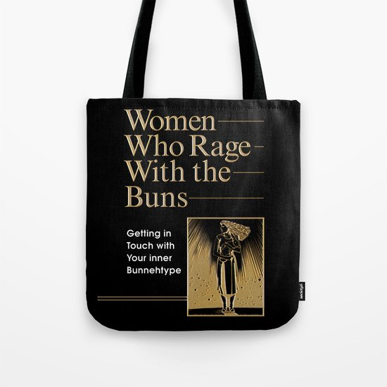 WOMEN WHO RAGE WITH THE BUNS Tote Bag