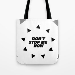 Don't stop me now - Queen lover Tote Bag