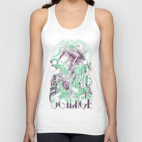 science Tank Tops featuring Science by Fuacka