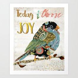 Today I Choose Joy Art Print