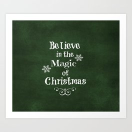 Believe in the Magic of Christmas Art Print