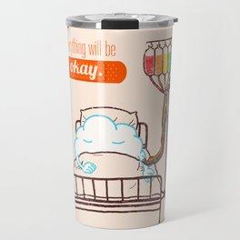 Everything Will Be Okay Travel Mug