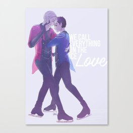 "We Call Everything on the Ice ""Love"" Canvas Print"