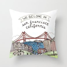 We Belong in San Francisco Throw Pillow