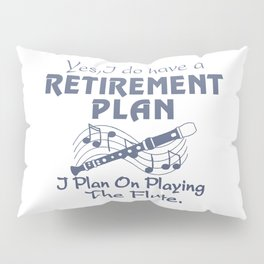 I Plan On Playing The Flute Pillow Sham