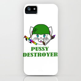Pussy Destroyer- White iPhone Case