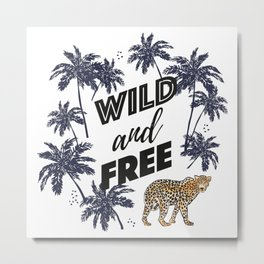 Wild and free wtreath. Palms and leopard Metal Print