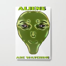 Aliens Are Watching! Metal Print