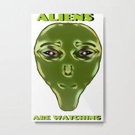 Aliens Are Watching! Metal Print