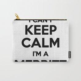 I cant keep calm I am a MERRITT Carry-All Pouch