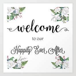 Welcome To Our Happily Ever After Art Print
