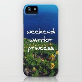 Weekend Warrior Princess iPhone Case