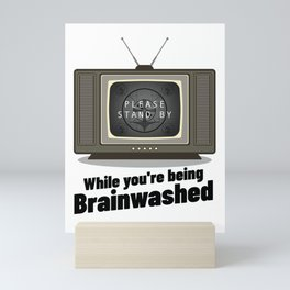 Brainwashed, Fake News TV Mainstream Media Propaganda Mini Art Print