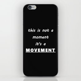This is a MOVEMENT iPhone Skin