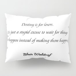 Destiny is for losers (white) Pillow Sham