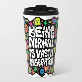 Being normal is vastly overrated Travel Mug