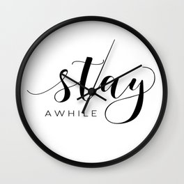 STAY AWHILE SIGN, Modern Art,Hand Lettering,Calligraphy Quote,Wedding Quote,Home Decor,Be Our Guest Wall Clock