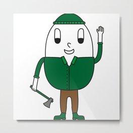 Lumberjack Egg Metal Print