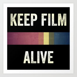 Keep Film Alive Art Print