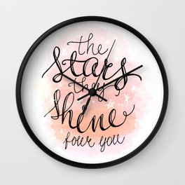 Conceptual handwritten phrase the stars they shine four you. Inspiration  hand drawn quote.  Wall Clock
