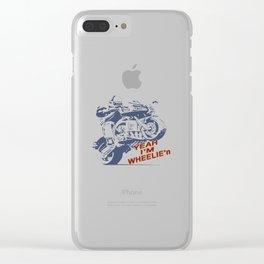 Yeah Im WHEELIE'n Clear iPhone Case