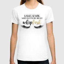 Lashes So Long When I Bat My Eyes You Get Whiplash T-shirt