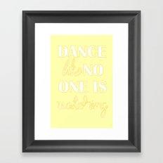 Dance Like No One is Watching Framed Art Print