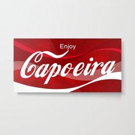 Enjoy Capoeira Metal Print