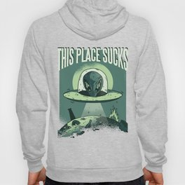 Aliens UFO This Place Sucks Abduction Hoody