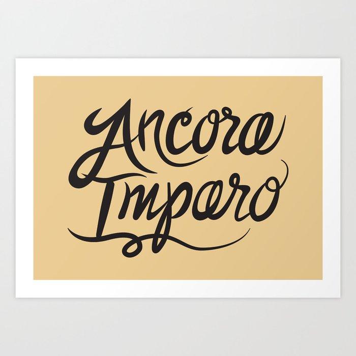 Ancora Imparo Art Print