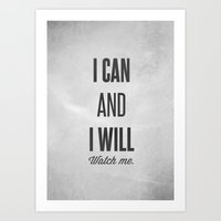 I can and I will watch me - Motivational print Art Print