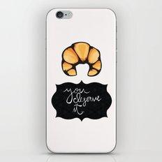 You Deserve It iPhone & iPod Skin