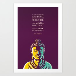 Buddha Inspirational Quote: The mind is everything Art Print