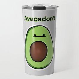 Avacadon't Travel Mug