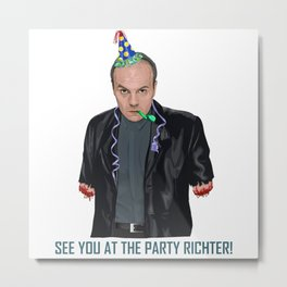 """See You At The Party!"" Metal Print"