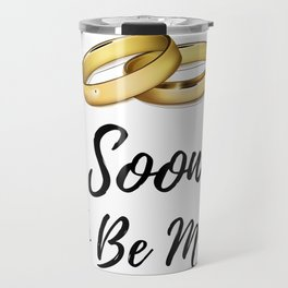 Soon To Be Mrs. - Bridal Shower Gifts For Bride Travel Mug