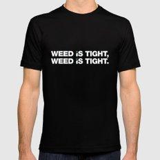 Weed is Tight Mens Fitted Tee MEDIUM Black