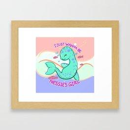 I just wanna be Nessie's girl Framed Art Print