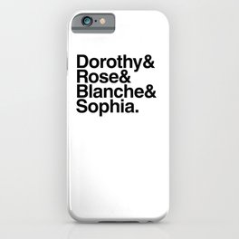 Golden Girls | Golden Girls for life iPhone Case