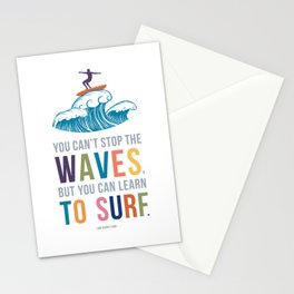 You Can't Stop the Waves, But You Can Learn to Surf Quote Art Stationery Cards