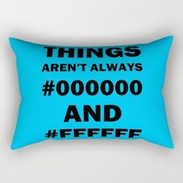 Things aren't always..... Rectangular Pillow