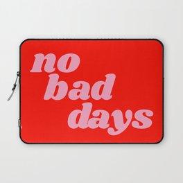 no bad days Laptop Sleeve