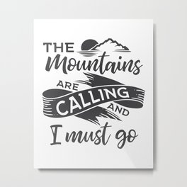 The mountains are calling gray ribbon Metal Print