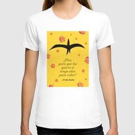 Frida Kahlo: ¿Pies, para que los quiero si tengo alas para volar? T-shirt